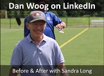 Dan Woog – Online Profiles – Before and After Videos